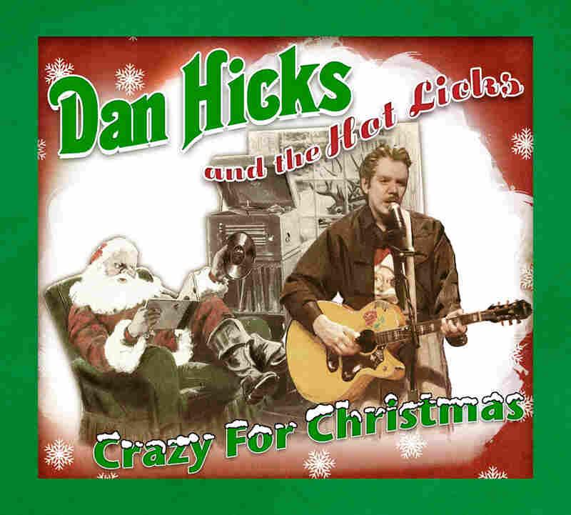 Dan Hicks and the Hot Licks - Crazy for Christmas