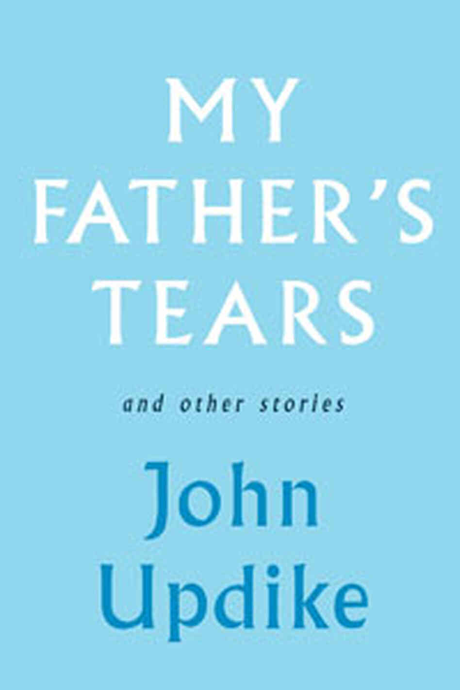 'My Father's Tears'