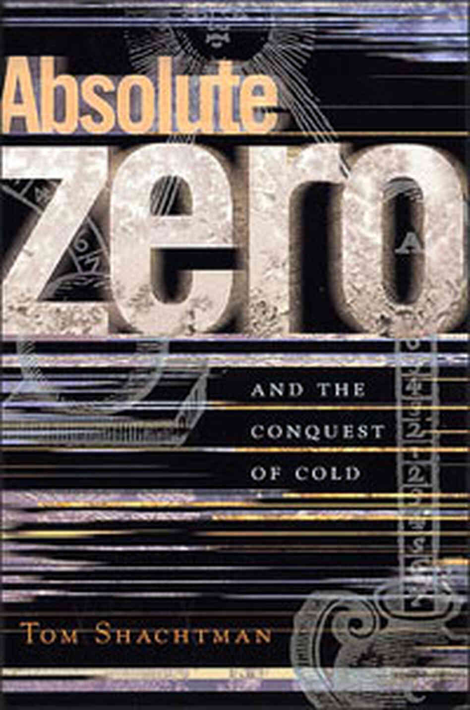'Absolute Zero and the Conquest of Cold'