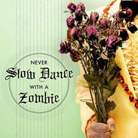 'Never Slow Dance With a Zombie' by E. Van Lowe