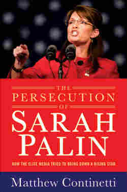 Cover of 'The Persecution of Sarah Palin: How the Elite Media Tried to Bring Down a Rising Star'
