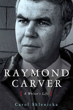 Cover of 'Raymond Carver: A Writer's Life' by Carol Skelnicka