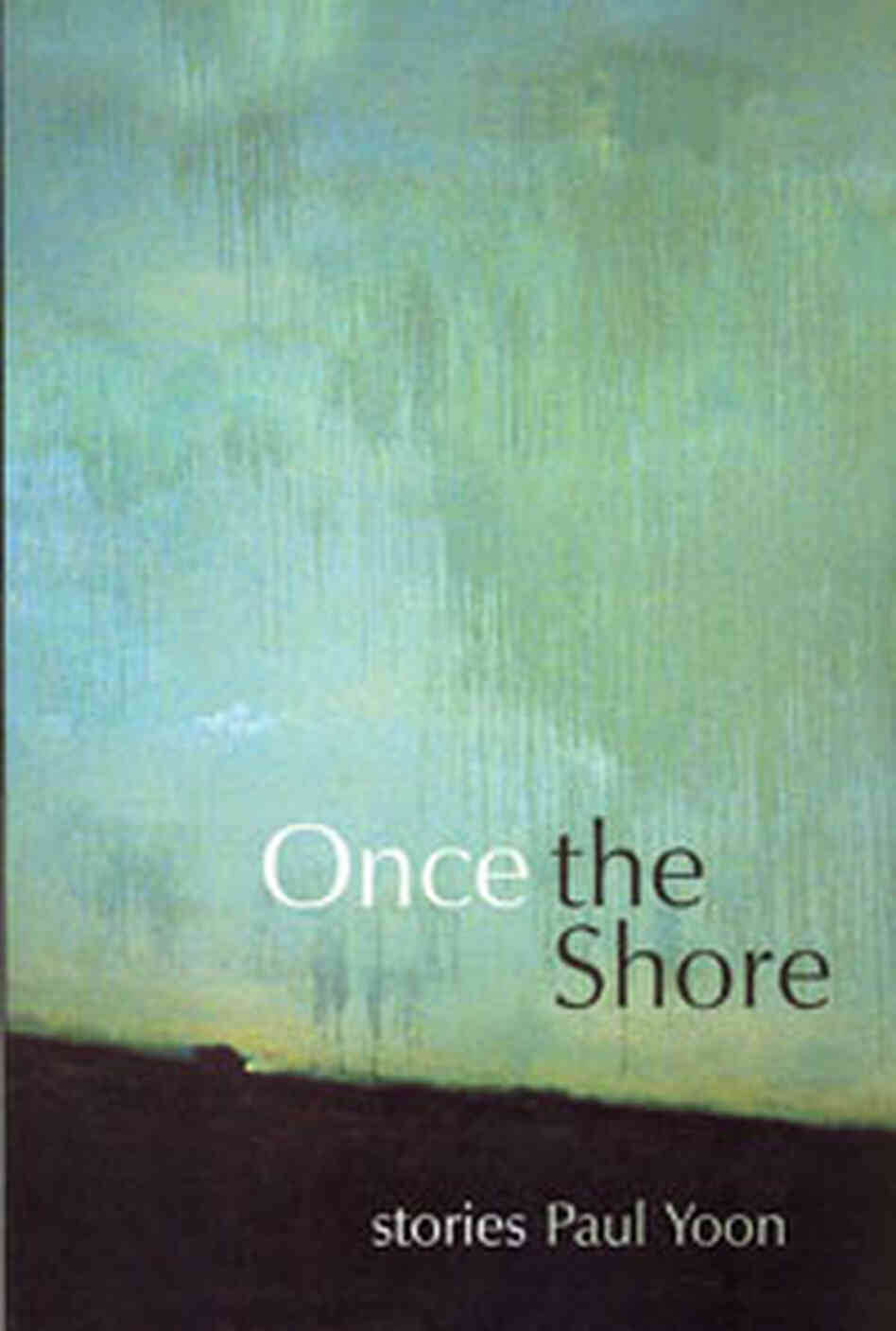 Paul Yoon's 'Once the Shore'