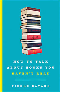 Custom: 'How To Talk About Books You Haven't Red' by Pierre Bayard