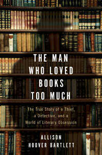 'The Man Who Loved Books Too Much'