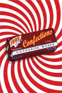 True Confections: A Novel