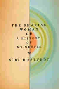 Book Cover: The Shaking Woman by Siri Hustvedt