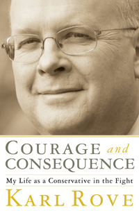 Book Cover: Courage and Consquence by Karl Rove