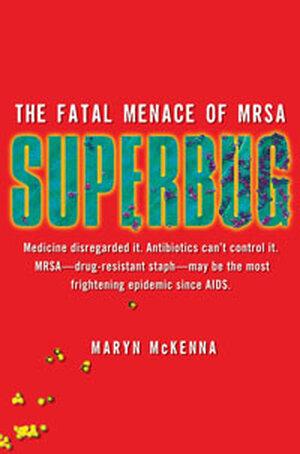 Superbug: The Fatal Menace of MRSA: Cover Detail
