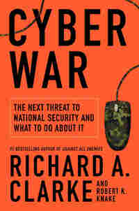 Cover Detail: Cyber War: THe Next Threat to National Security And What To Do About It