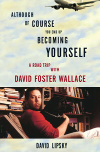 Book Review Although Of Course You End Up Becoming Yourself By David Lipsky Npr
