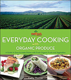 Melissa's Everyday Cooking with Organic Produce