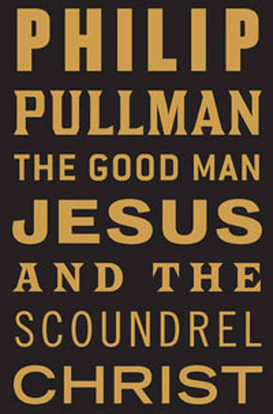 The Good Man Jesus and the Scoundrel Christ