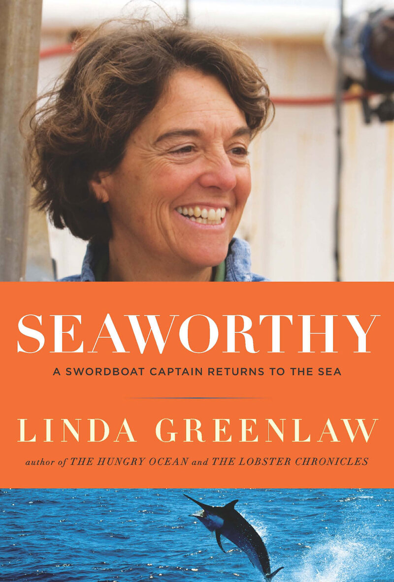 Seaworthy:A Swordboat Captain Returns to the Sea By Linda Greenlaw  Hardcover, 256 pages. Viking Adult List price: $25.95
