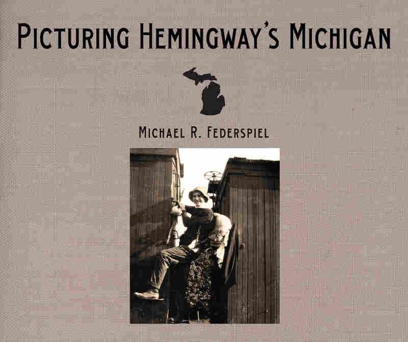Picturing Hemingway's Michigan