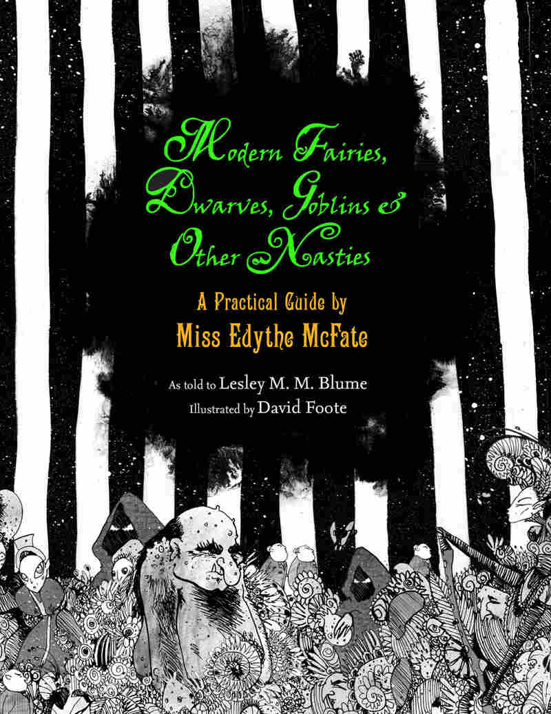 Modern Fairies, Dwarves, Goblins, And Other Nasties