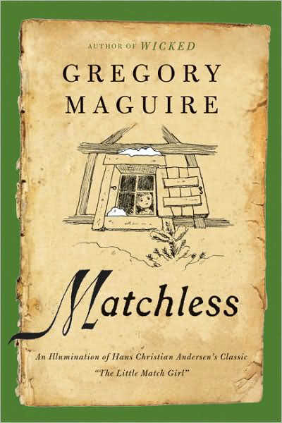 Matchless by Gregory Maguire
