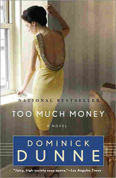 Too Much Money by Dominick Dunne