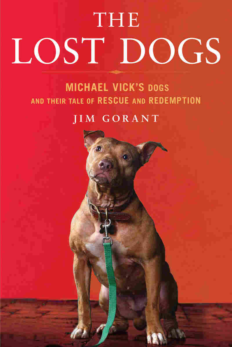 The Lost Dogs: Michael Vick's Dogs