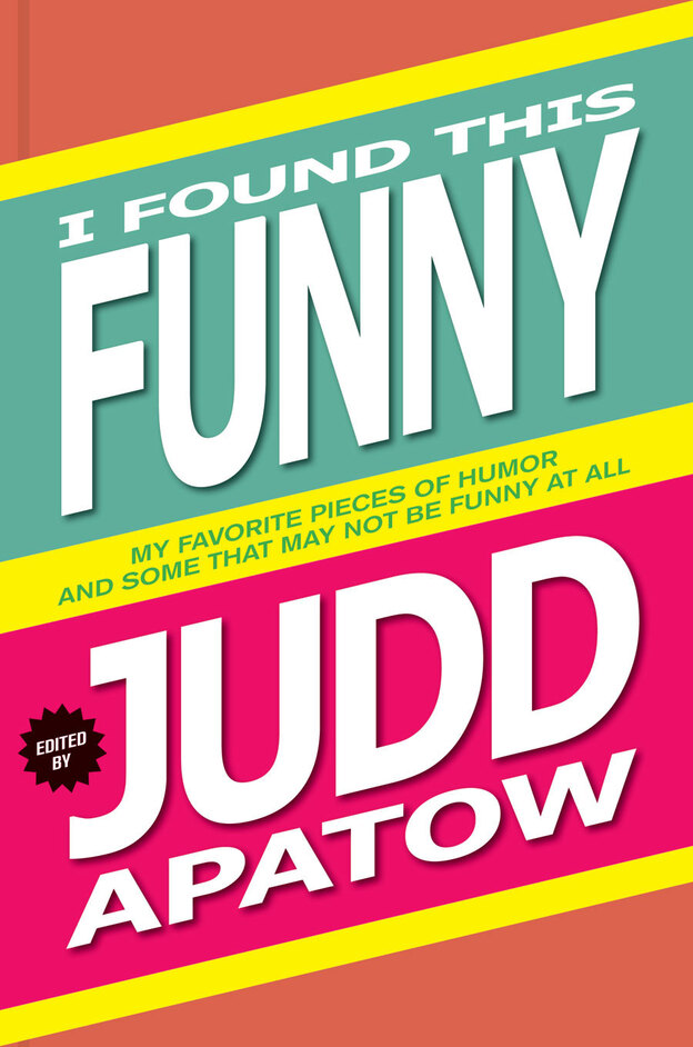 From Funnyman Judd Apatow, A Few Solid Laughs