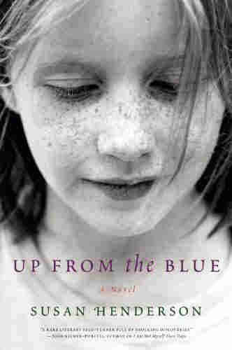 Up from the Blue: A Novel by Susan Henderson