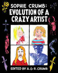 Cover of 'Sophie Crumb: Evolution Of A Crazy Artist'