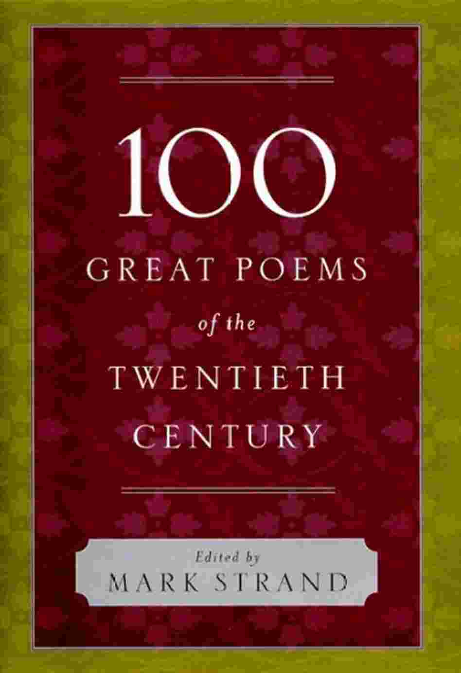 100 Great Poems Of The Twentieth Century