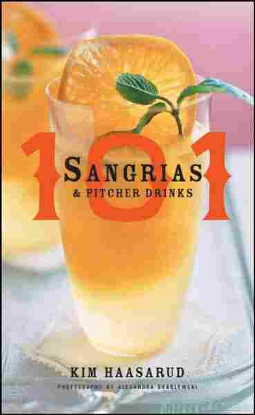 101 Sangrias & Pitcher Drinks