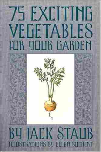 75 Exciting Vegetables For Your Garden