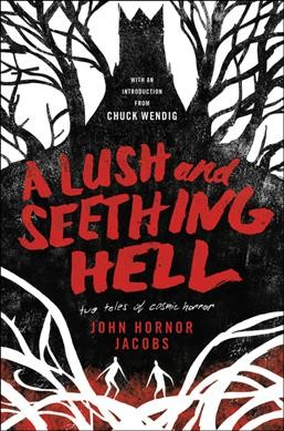 A Double Dose Of Cosmic Horror In 'A Lush And Seething Hell'