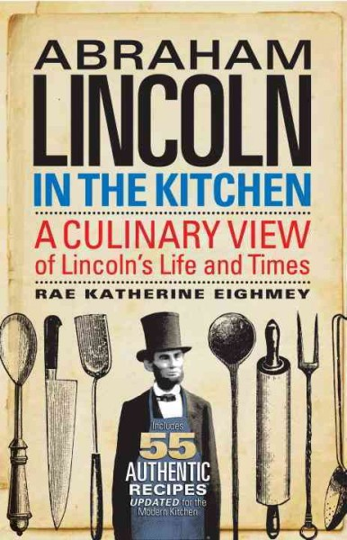 What Honest Abe's Appetite Tells Us About His Life