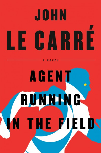 John Le Carré Works Out Some Obsessions In 'Agent Running In The Field'