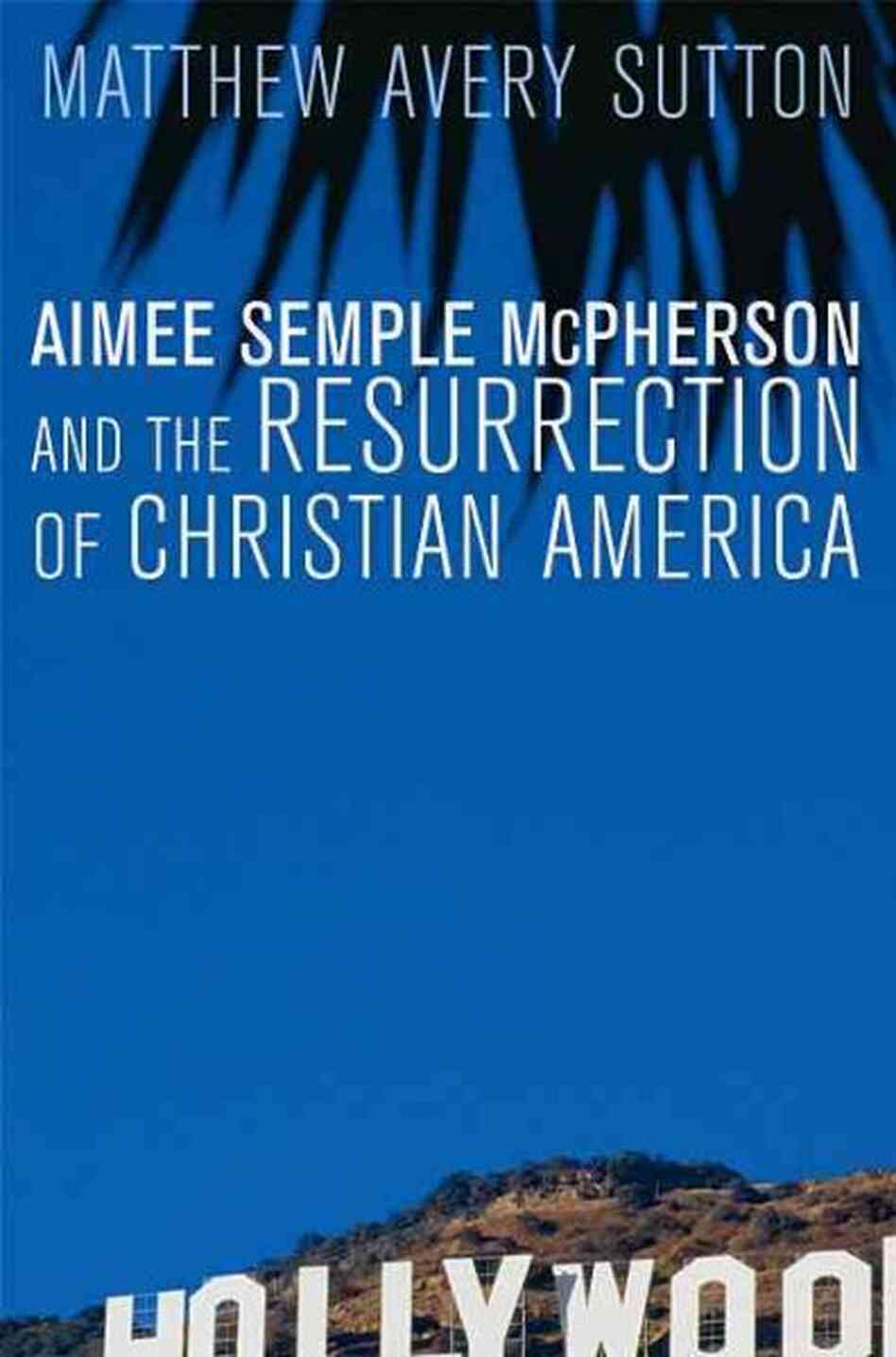 Aimee Semple Mcpherson and the Resurre