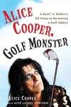 Alice Cooper, Golf Monster