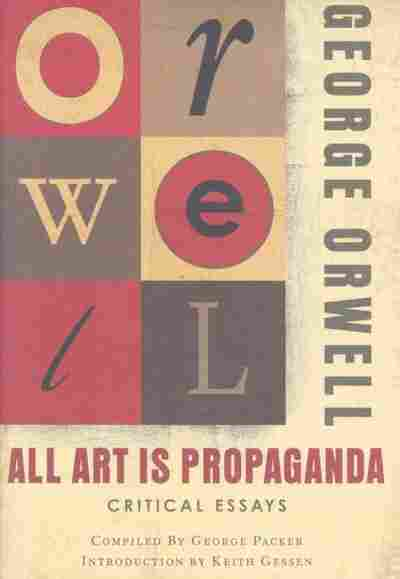 All Art Is Propaganda