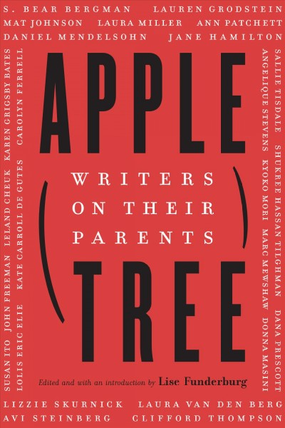 In 'Apple, Tree,' Writers Touchingly Reflect On Their Parents With Humor And Love