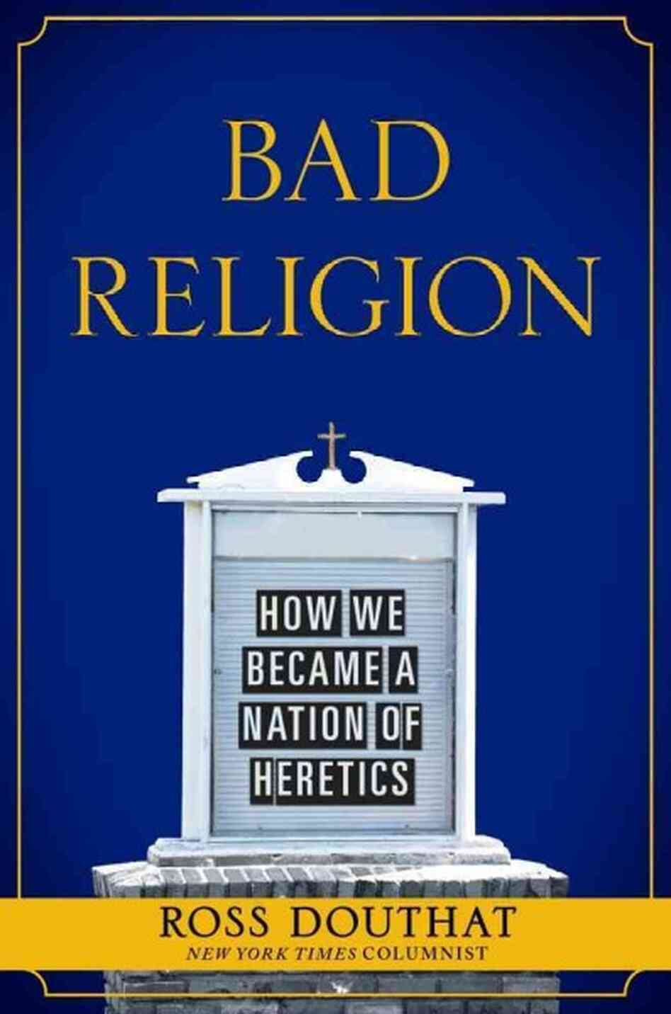 Bad Religion (Douthat)
