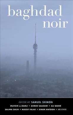 'Baghdad Noir' Presents A City Of Diverse Experiences
