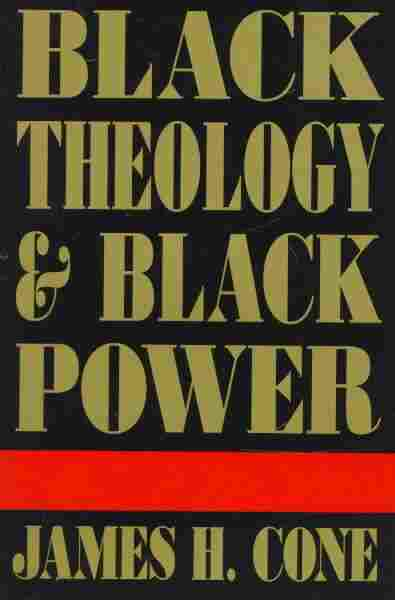Black Theology and Black Power
