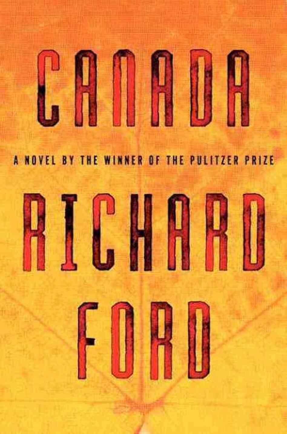 Ford, Richard Canada First Edition Hardcover (May 22, 2012)