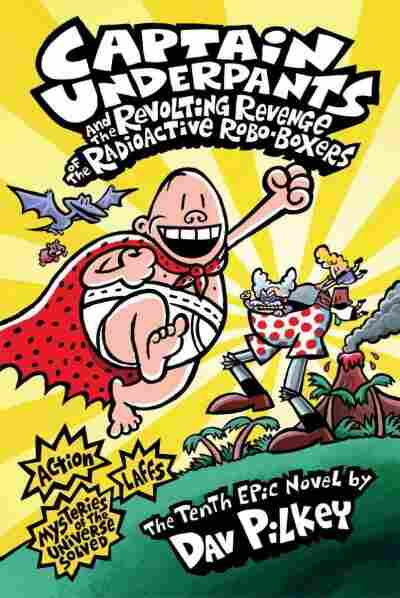 Captain Underpants and the Revolting Revenge of the Radioactive Robo-Bo
