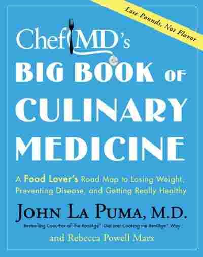 Chef MD's Big Book of Culinary Medicine