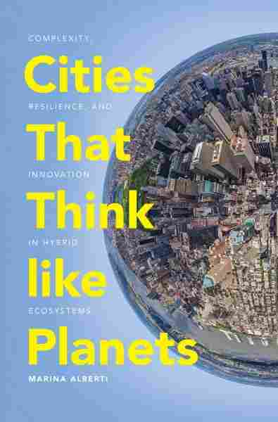 Cities That Think Like Planets