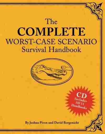 Complete Worst-Case Scenario Survival Handbook