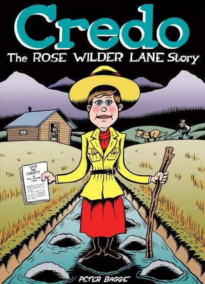 From 'Little House' to Libertarianism: Rose Wilder Lane's Troublemaking Life