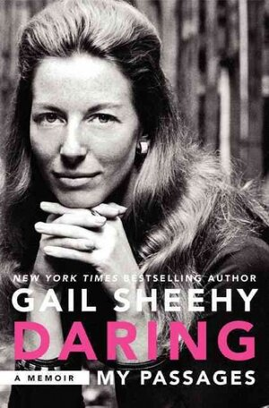 Interview Gail Sheehy Author Of Daring My Passages Npr
