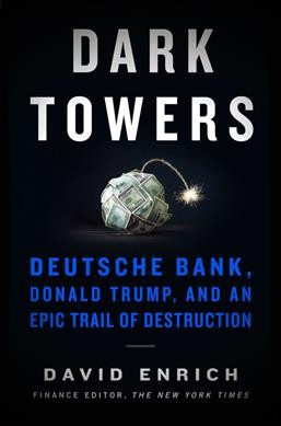 'Dark Towers' Chases Scandal-Ridden Deutsche Bank's Mysterious Ties To Donald Trump