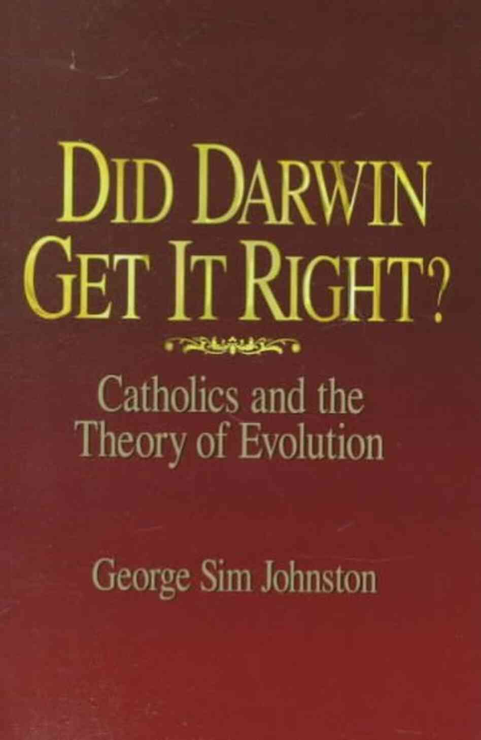 Did Darwin Get It Right?