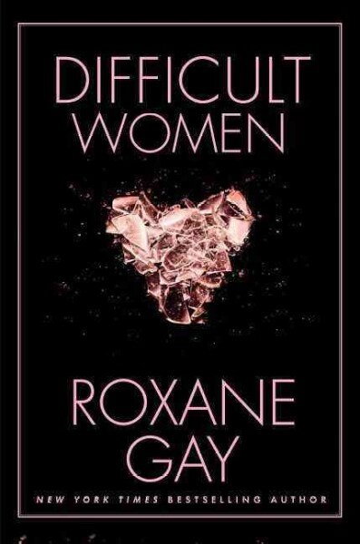 Image result for difficult women roxane gay