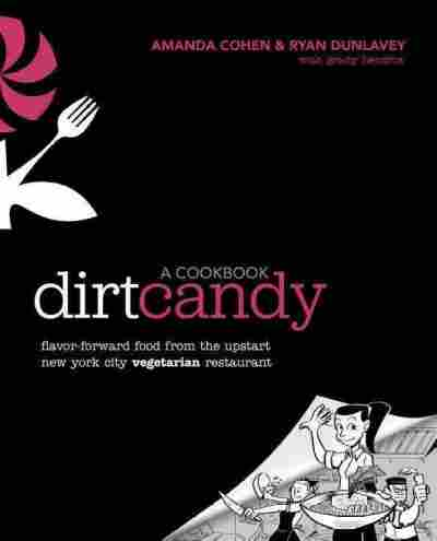 Dirt Candy A Cookbook